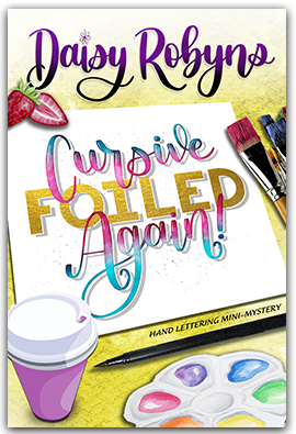 Cursive, Foiled Again! -- a mini mystery of the Hand Lettering Mystery Series