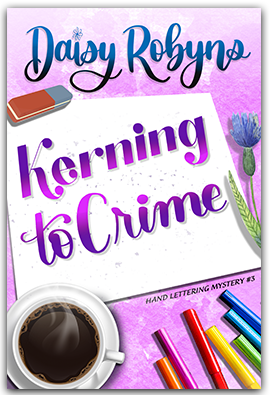 Kerning to Crime -- book 3 of the Hand Lettering Mystery Series
